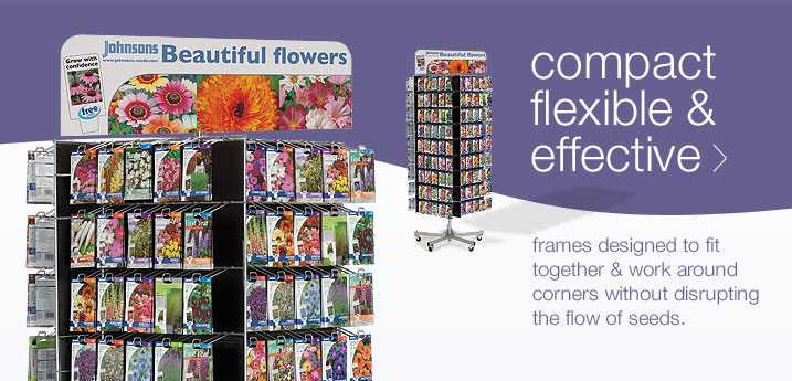 Display Stands... compact, flexible and effective - frames designed to fit together and work around corners without disrupting the flow of seeds
